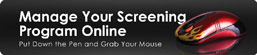 Manage Your Screening Program Online